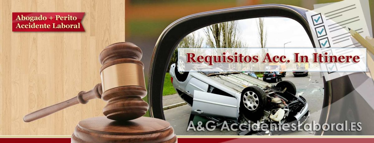 Accidente In Itinere; REQUISITOS Jurídicos